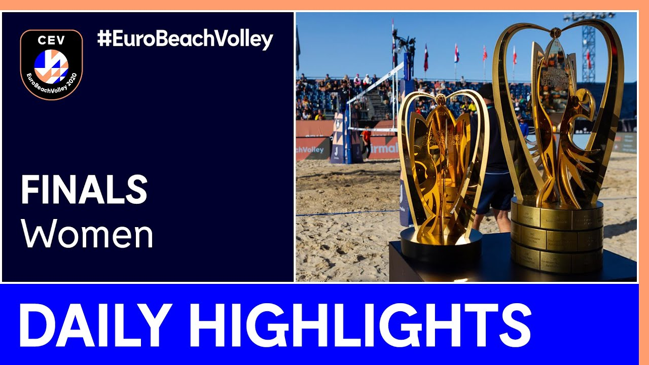 Women Beach Volleyball Final Day Highlights - #EuroBeachVolley 2020