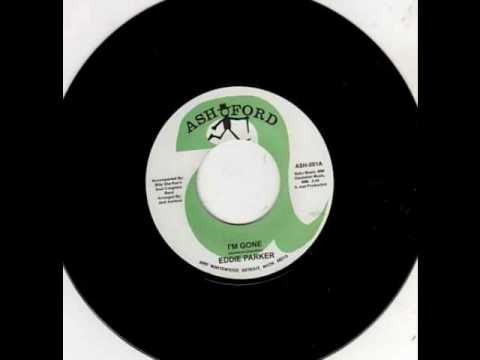 I,M GONE --EDDIE PARKER --northern soul