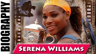 Famous Tennis Player Serena Williams - Biography and Life Story
