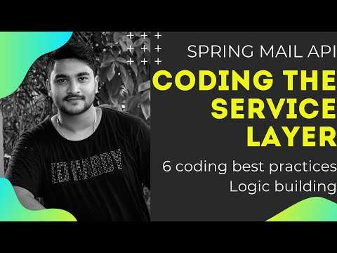 Send Emails to your App users   Spring MVC    Design the Service Layer with 7 best coding practices.