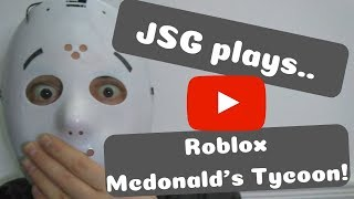 Roblox Mcdonalds Tycoon - JSG Plays