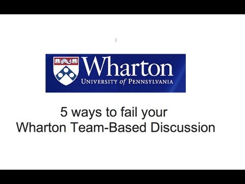 Five ways to fail your Wharton MBA admissions Team-Based Discussion (TBD) interview