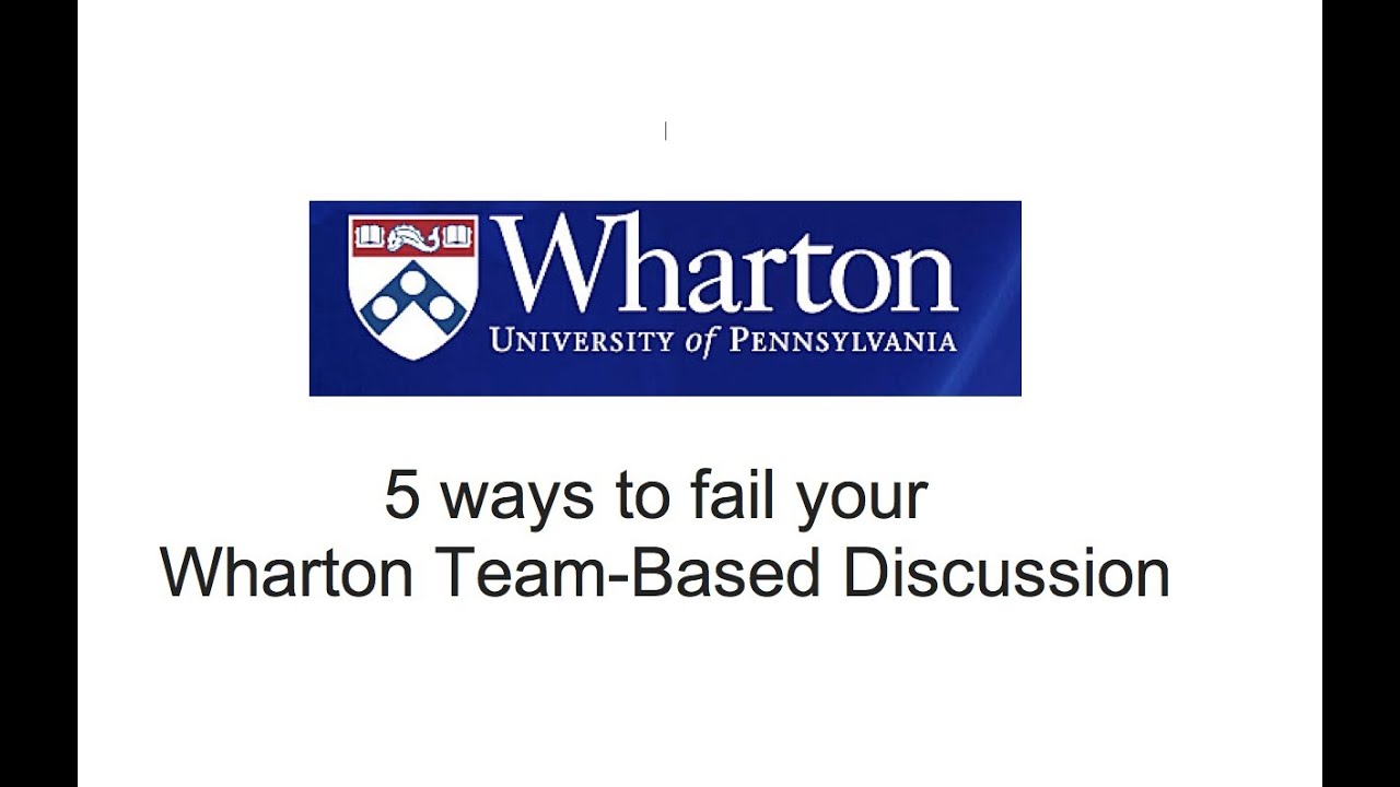how to pass the wharton team based discussion interview