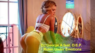 DJ George A feat. D.E.P. - Rules Under Emotions