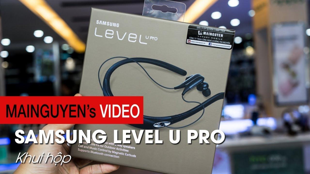 Khui hộp Samsung Level U Pro: Nâng cấp toàn bộ, hướng đến giới trẻ – www.mainguyen.vn
