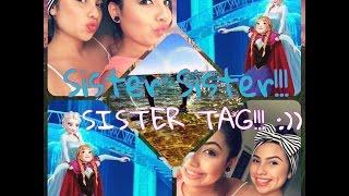 Sister, Sister SISTER TAG!!!! Thumbnail