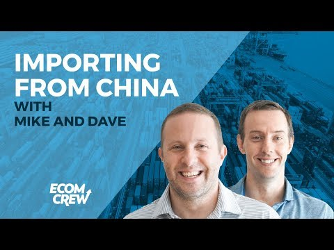 WEBINAR - Importing from China Tips and Tricks with Mike and Dave