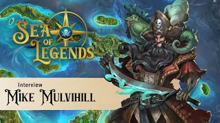 Sea of Legends Chat: Mike Mulvihill