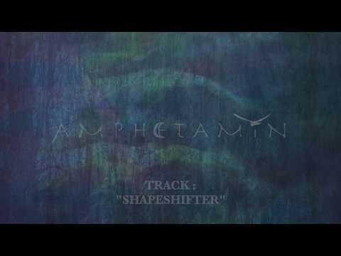 Amphetamin - Shapeshifter Mp3