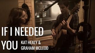 If I Needed You - Townes Van Zandt - Cover - Kat Healy - Graham MacLeod