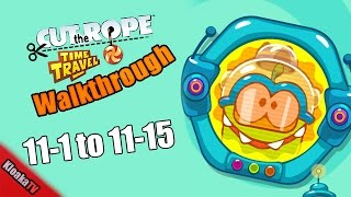 Cut The Rope Time Travel - The Future Walkthrough Levels 11-1 to 11-15 (3 Stars)