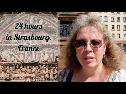 What to do in Strasbourg France - 24 hours in Strasbourg Vlog