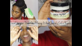 How to Level Up your Deep Conditioning || Aunt Jackie