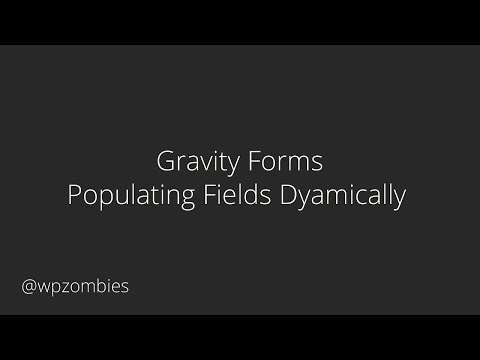 Gravity Forms - Populating Fields Dynamically