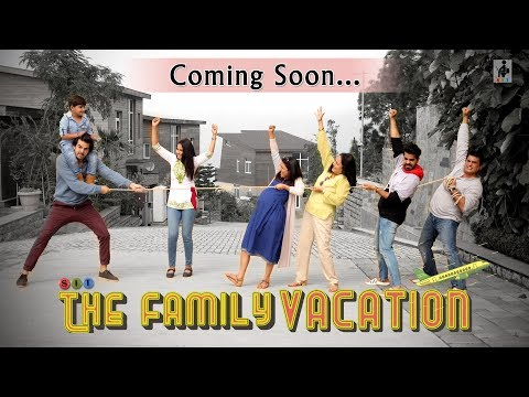 SIT | THE FAMILY VACATION | Official Trailer | The Making