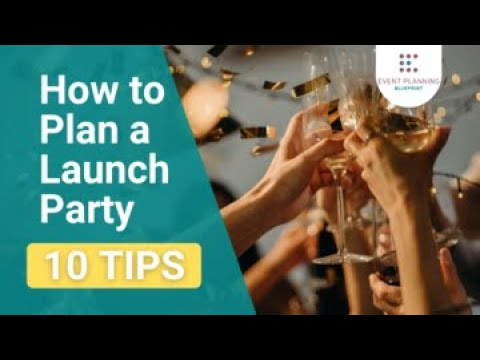 How to Plan a Launch Party in 10 Tips