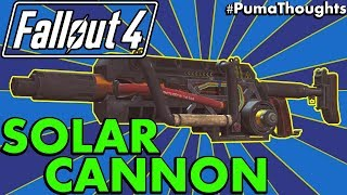Fallout 4: Creation Club Weapons - Solar Cannon Rifle Analysis & Review (Survival) #PumaThoughts