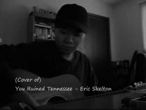 Eric Skelton - You Ruined Tennessee (cover)