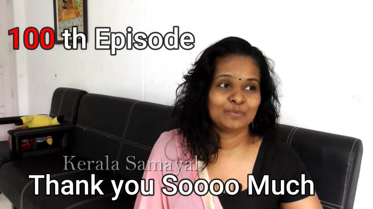 100 th Episode    Thank you Soooo Much