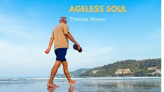 Care of the Soul - Embracing Sadness and Loneliness with Thomas Moore