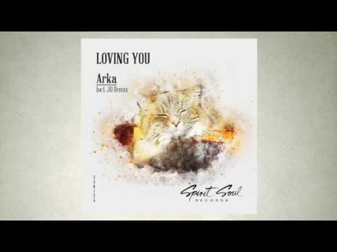 Arka - Loving You (JD Remix)