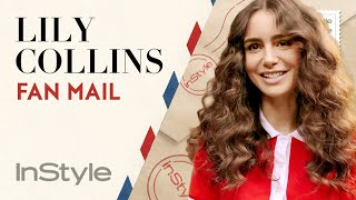 Lily Collins Answers Your Fan Mail  Fan Mail  InStyle