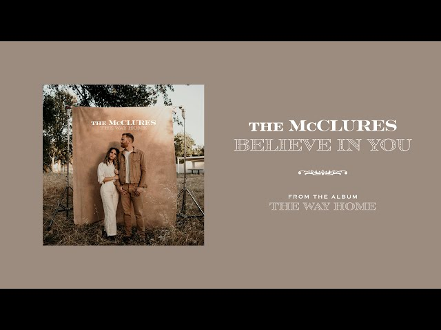 Believe in You (Official Audio) - The McClures | The Way Home