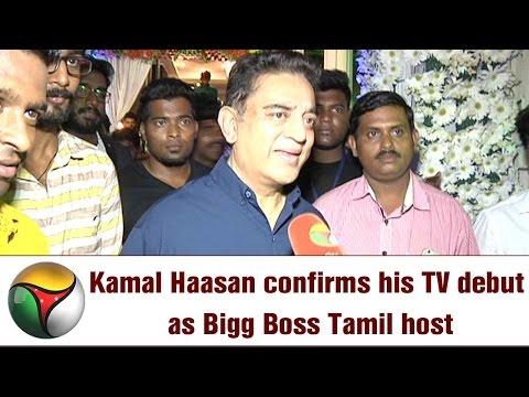 Kamal Haasan confirms his TV debut as Bigg Boss Tamil host