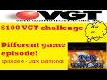 VGT challenge Ep 4 - $100 in -  Dark Diamonds 💖💖 - win or lose?!