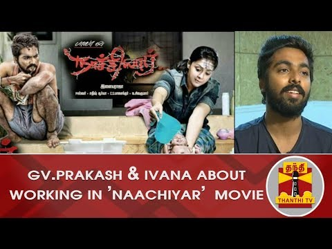 """#EXCLUSIVE : G.V.Prakash & Ivana Share Their Experience Working on the Movie """"Naachiyaar"""""""