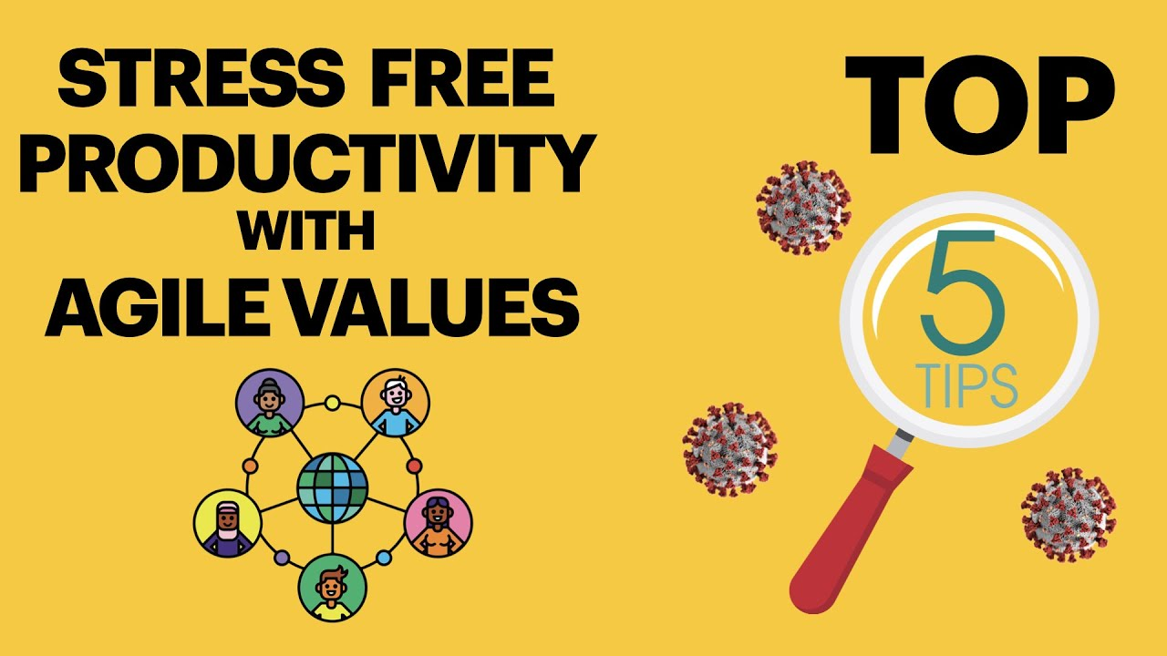 Download Top 5 Tips to remain Stress Free and Productive with Agile (2020) #Agilevalues #WFH #Productivity