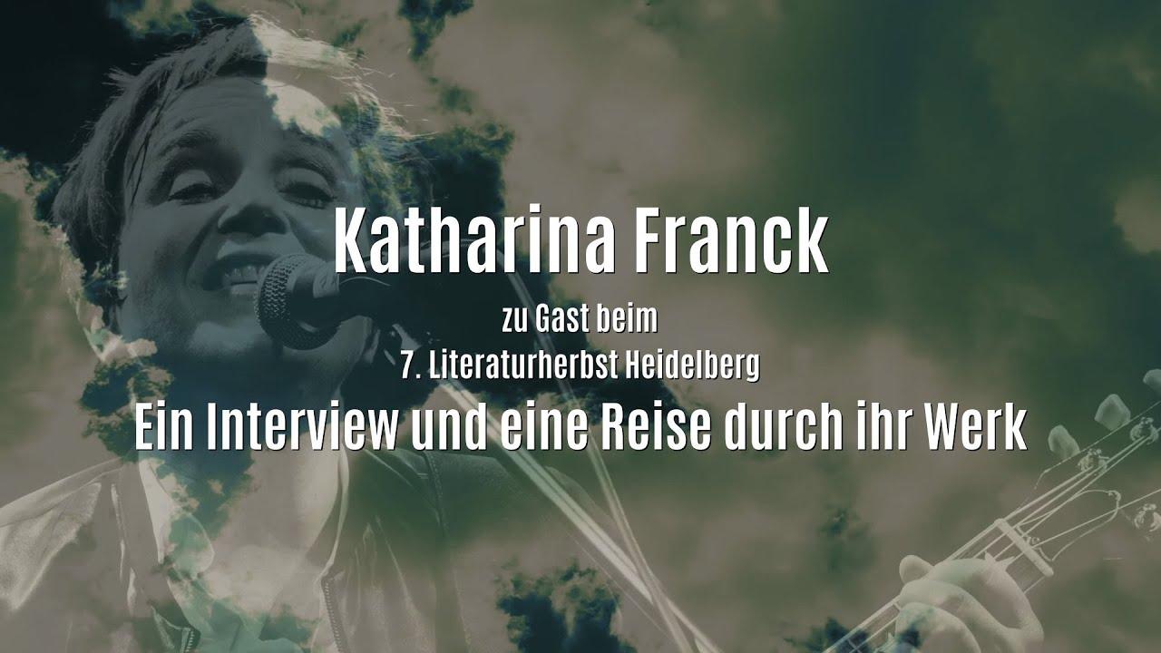 Katharina Franck beim 20. Literaturherbst Heidelberg Ein Interview und eine  Reise durch ihr Werk