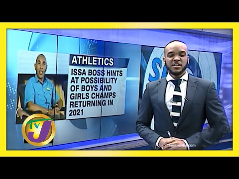 ISSA Hints at Return of Champs in 2021   TVJ Sports News