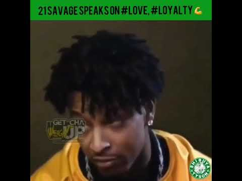 21 savage speaks on love loyalty youtube youtube