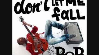 bob-dont-let-me-fall