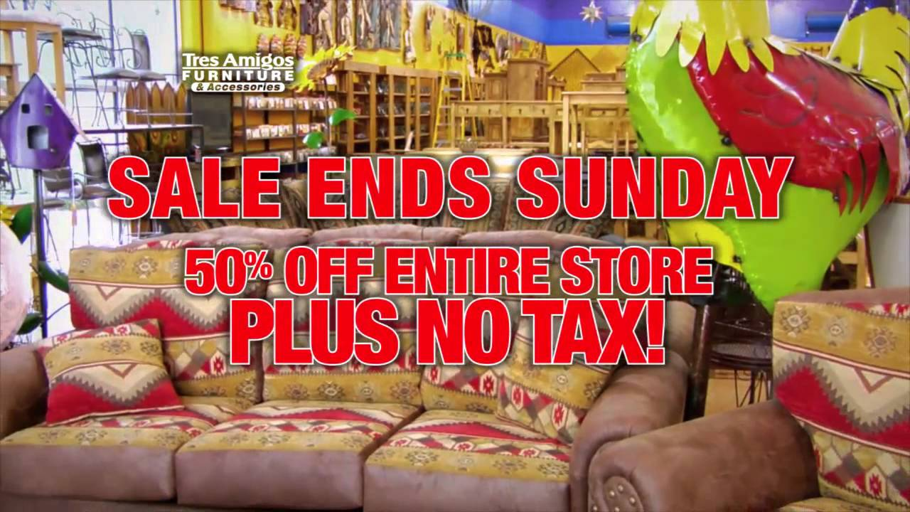 Tres Amigos 50% And NO TAX Sale Going On Now For A Limited Time