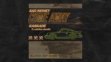 Sad Money & Kaskade - Come Away feat. Sabrina Claudio (Blond:ish Remix) [Cover Art Video]