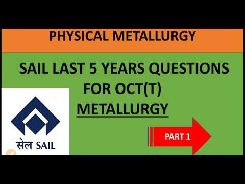 SAIL LAST 5 YEARS QUESTIONS(METALLURGY) PART 1