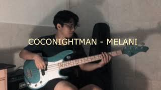 Coconightman - Melani (Bass Cover)