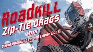 roadkill zip tie drags    with freiburger and lucky