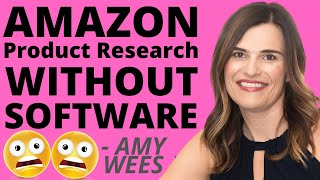 How To Effectively Do Amazon Product Research Without Software   Amy Wees