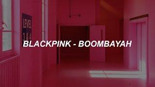 BLACKPINK - '붐바야'(BOOMBAYAH) Easy Lyrics