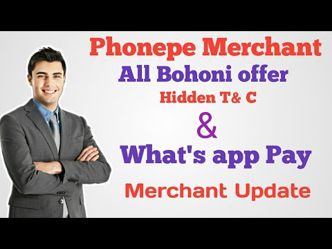 Phonepe New Bohoni Offer Hidden T& C    What's App Merchant Update   