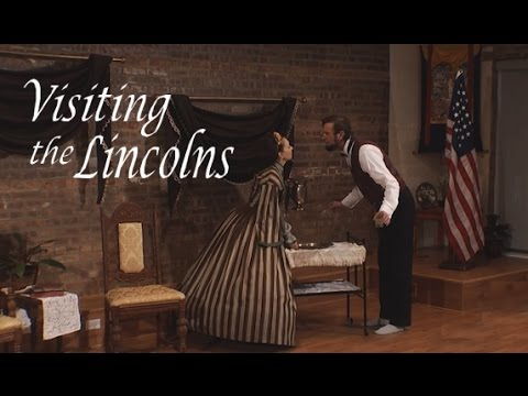 VISITING THE LINCOLNS Abraham & Mary Todd Lincoln Program