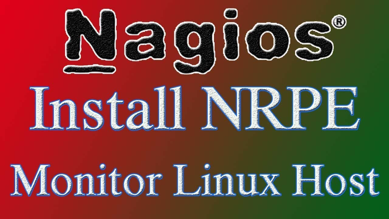 Nagios Tutorial - Install NRPE and Add Linux Host to Monitoring | Tech Arkit