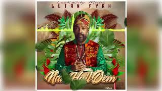 Lutan Fyah Nuh Hail Dem Audio.mp3