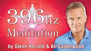 UT 396hz Frequency Solfeggio Healing Meditation HD - Release Deep Rooted Feelings of Guilt and Fear