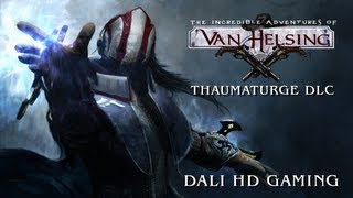 The Incredible Adventures of Van Helsing Thaumaturge DLC PC Gameplay FullHD 1080p