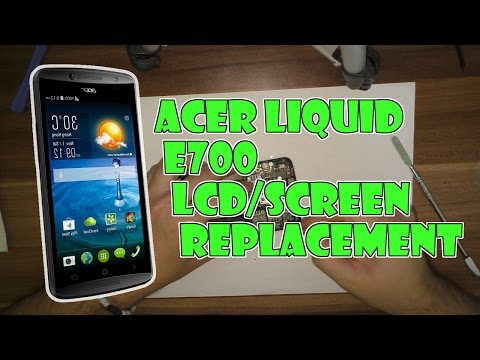 Acer Liquid E700 Screen / LCD (display) Replacement Video