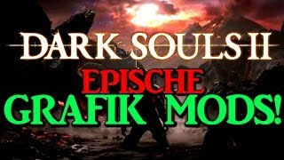 Dark Souls 2 Epische Grafik Mods für PC (Graphic  Tool GEM ENB & GeDoSaTo Mod  Gameplay  German)